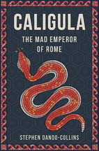 Caligula: The Mad Emperor of Rome by Stephen…