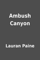 Ambush Canyon by Lauran Paine
