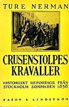 Crusenstolpes kravaller : historiskt…
