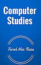 Computer Studies by Farah Naz Raza