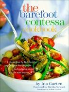 The Barefoot Contessa Cookbook by Ina Garten