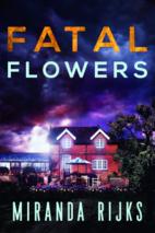 Fatal Flowers by Miranda Rijks
