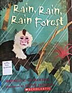 Rain, Rain, Rain Forest by Brenda Z.…