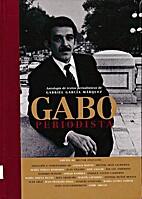Gabo periodista. Antología de textos…