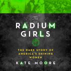 The Radium Girls: The Dark Story of…