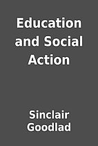 Education and Social Action by Sinclair…