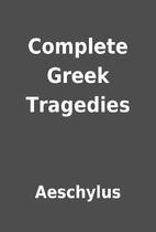 Complete Greek Tragedies by Aeschylus