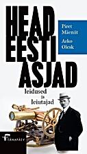 Head Eesti asjad : leidused ja leiutajad by…