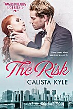The Risk: A Billionaire Romance (Wagered…