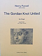 The Gordian Knot Untied by Henry Purcell