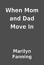 When Mom and Dad Move In by Marilyn Fanning