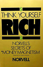 Think Yourself Rich Norvell's Secret of…