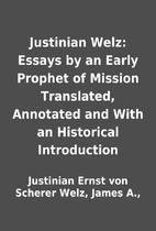 Justinian Welz: Essays by an Early Prophet…