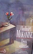 Deux solitudes by Vladimir Makanine