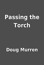 Passing the Torch by Doug Murren