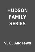 HUDSON FAMILY SERIES by V. C. Andrews