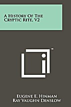 A History of the Cryptic Rite by Eugene E.…
