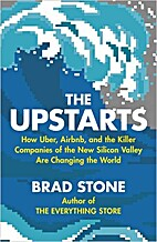 The Upstarts: How Uber, Airbnb, and the…