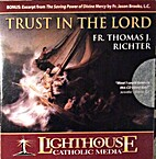 Trust in the Lord by Father Thomas J.…