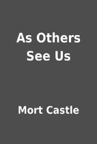 As Others See Us by Mort Castle