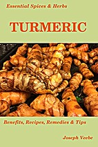 Essential Spices & Herbs: Turmeric by Joseph…