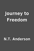 Journey to Freedom by N.T. Anderson