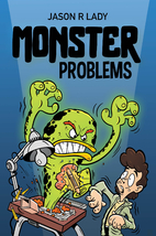 Monster Problems by Jason R. Lady