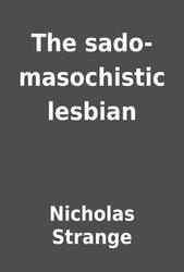 Lesbian masochism sado