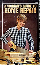 A Women's Guide to Home Repair by James Webb