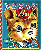 Bobby Bear: A Bonnie Blinky Book by Hope…