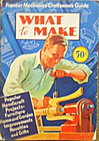 Popular Mechanics What to Make and How to…