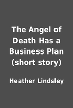 The Angel of Death Has a Business Plan…