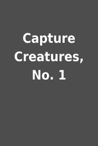 Capture Creatures, No. 1