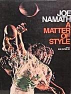 A matter of style by Joe Willie Namath