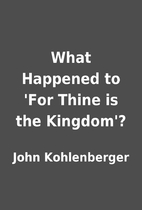 What Happened to 'For Thine is the Kingdom'?…