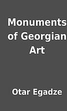 Monuments of Georgian Art by Otar Egadze
