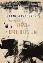 Ordbrodösen by Anna Arvidsson