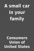 A small car in your family by Consumers…