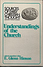 Understandings of the church by E. Glenn…
