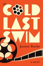 The Cold Last Swim by Junior Burke
