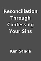 Reconciliation Through Confessing Your Sins…