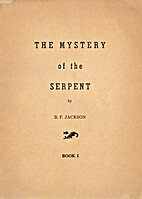 Mystery of the Serpent by B. F. Jackson
