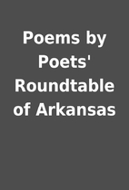 Poems by Poets' Roundtable of Arkansas
