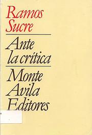 Ramos Sucre Ante La Crítica by Pedro…