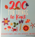 200 Fun Things to Knit: Decorative Flowers,…