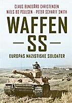 Waffen-SS : Europas nazistiske soldater by…