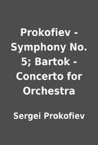 Prokofiev - Symphony No. 5; Bartok -…
