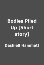 Bodies Piled Up [Short story] by Dashiell…