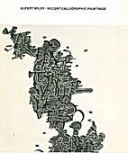 Ulfert Wilke: Recent Calligraphic Paintings
