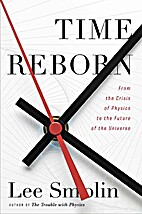 Time Reborn: From the Crisis in Physics to…